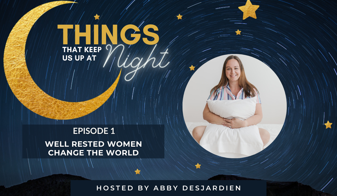 Episode 1: Well Rested Women Change the World