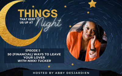 Episode 5: 50 (Financial) Ways to Leave Your Lover with Nikki Tucker