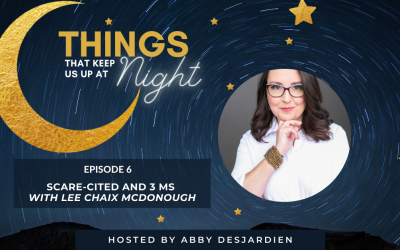 Episode 6: Scare-cited and 3 Ms with Lee Chaix McDonough