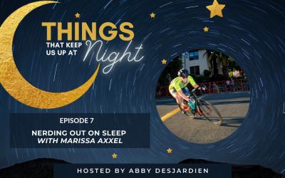 Episode 7: Nerding out on Sleep with Marissa Axxel