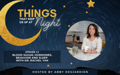 Episode 13: Blood Sugar, Hormones, Behavior and Sleep with Dr. Rachel Yan