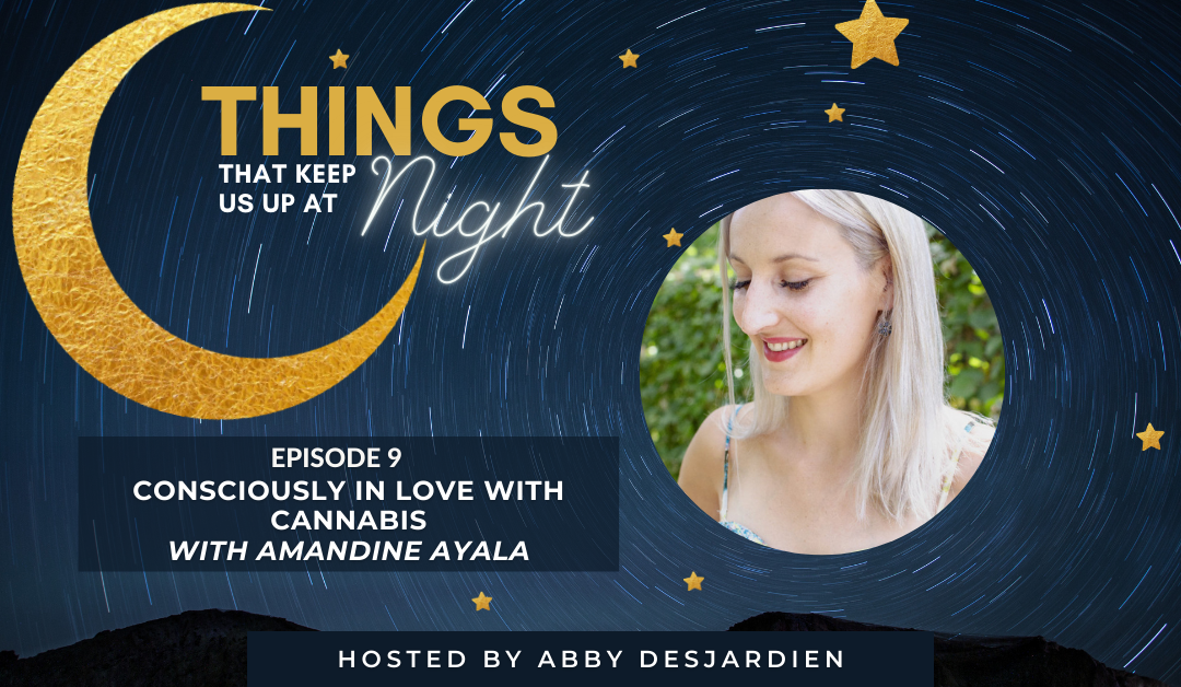 Episode 9: Consciously In Love with Cannabis with Amandine Ayala
