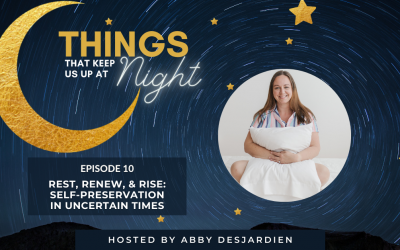 Episode 10: Rest, Renew, & Rise: Self-preservation In Uncertain Times