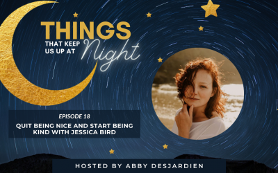 Episode 18: Quit Being Nice and Start Being Kind with Jessica Bird