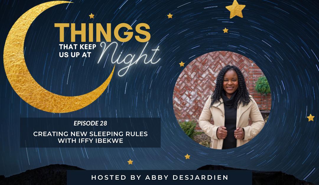 Episode 28: Creating New Sleeping Rules with Iffy Ibekwe