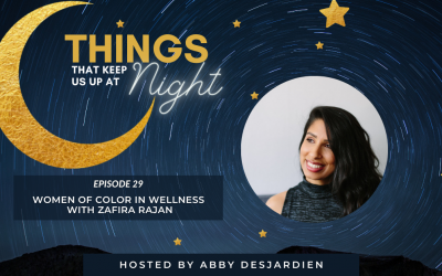 Episode 29: Women of Color in Wellness with Zafira Rajan