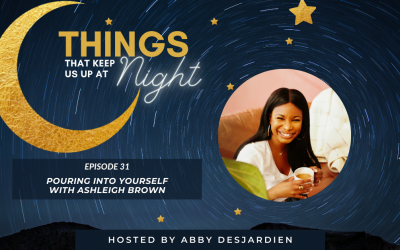 Episode 31: Pouring Into Yourself with Ashleigh Brown